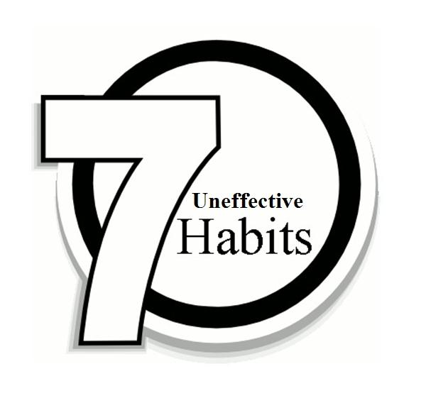 7 Unefective human habits